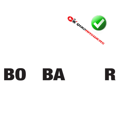 http://www.quizanswers.com/wp-content/uploads/2014/06/black-letters-bo-ba-r-logo-quiz-by-bubble.png