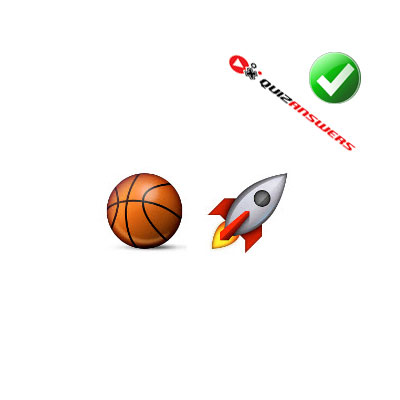 http://www.quizanswers.com/wp-content/uploads/2015/02/basketball-rocket-guess-the-emoji.jpg