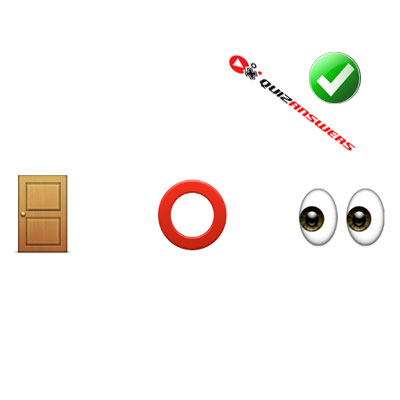 http://www.quizanswers.com/wp-content/uploads/2015/02/door-circle-eyes-guess-the-emoji.jpg