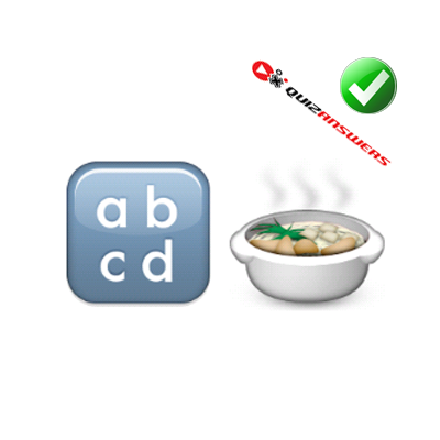 http://www.quizanswers.com/wp-content/uploads/2015/02/letters-abcd-soup-bowl-guess-the-emoji.png