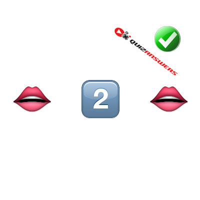 http://www.quizanswers.com/wp-content/uploads/2015/02/mouth-number-two-mouth-guess-the-emoji.jpg
