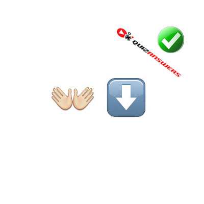 http://www.quizanswers.com/wp-content/uploads/2015/02/open-hands-arrow-down-guess-the-emoji.jpg