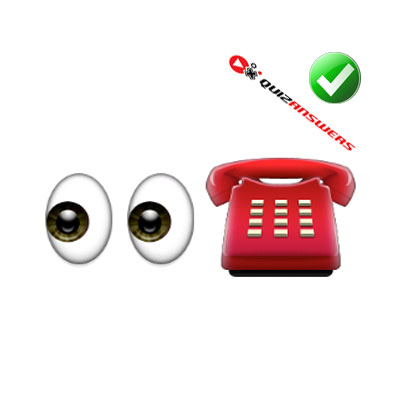 http://www.quizanswers.com/wp-content/uploads/2015/02/pair-of-eyes-red-phone-guess-the-emoji.jpg