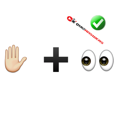 http://www.quizanswers.com/wp-content/uploads/2015/02/palm-plus-eyes-guess-the-emoji.png