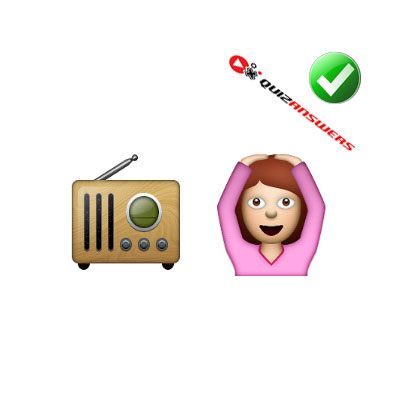 http://www.quizanswers.com/wp-content/uploads/2015/02/radio-woman-hands-up-guess-the-emoji.jpg
