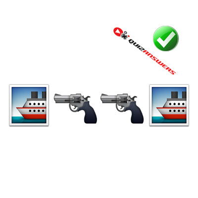 http://www.quizanswers.com/wp-content/uploads/2015/02/two-ships-two-guns-guess-the-emoji.jpg