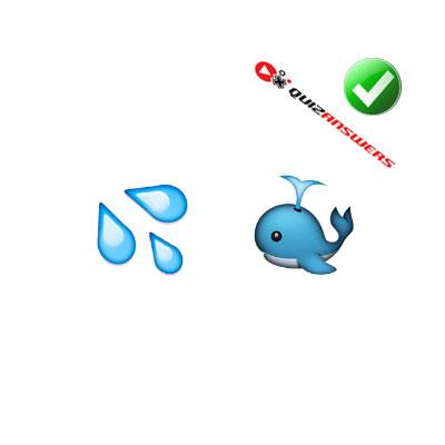 http://www.quizanswers.com/wp-content/uploads/2015/02/water-drops-whale-guess-the-emoji.jpg