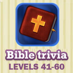 Bible Trivia Questions and Answers Levels 41 - 60