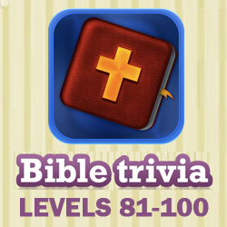 Bible Trivia Questions and Answers Levels 81 - 100