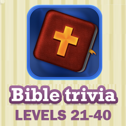 Bible Trivia Questions and Answers Levels 21 - 40