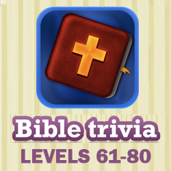 Bible Trivia Questions and Answers Levels 61 - 80