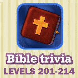 Bible Trivia Questions and Answers Levels 201 - 214